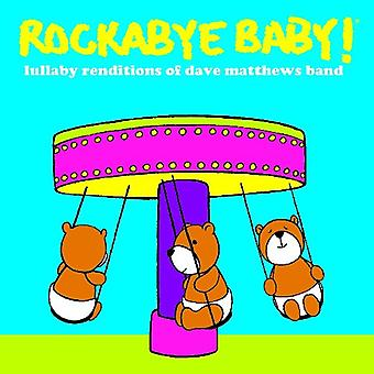 Rockabye Baby! - Lullaby Renditions of Dave Matthews Band [CD] USA import