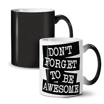 Be Awesome Saying Fashion NEW Black Colour Changing Tea Coffee Ceramic Mug 11 oz | Wellcoda