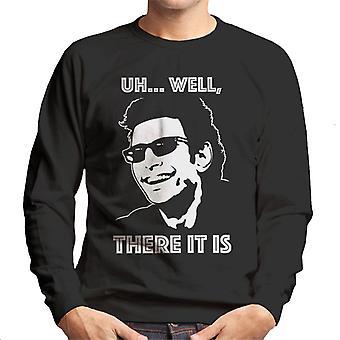 There It Is Ian Malcolm Jurassic Park Men's Sweatshirt
