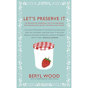 Let's Preserve It - 579 Recipes for Preserving Fruits and Vegetables a