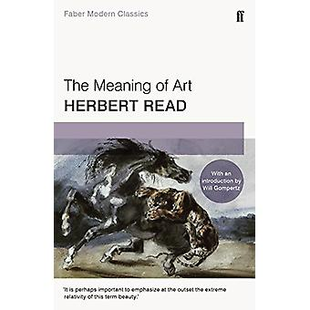 The Meaning of Art - Faber Modern Classics by Herbert Read - Will Gomp