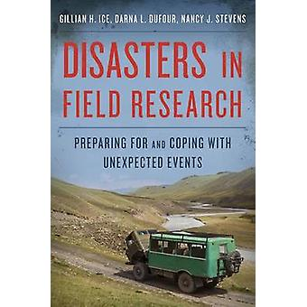Disasters in Field Research - Preparing for and Coping with Unexpected