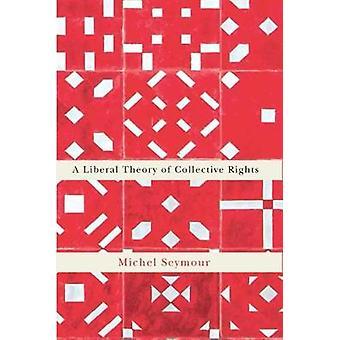 Uma teoria Liberal dos direitos colectivos por Michel Seymour - 97807735511