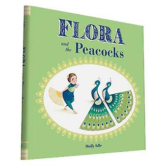 Flora and the Peacocks by Molly Idle - 9781452138169 Book