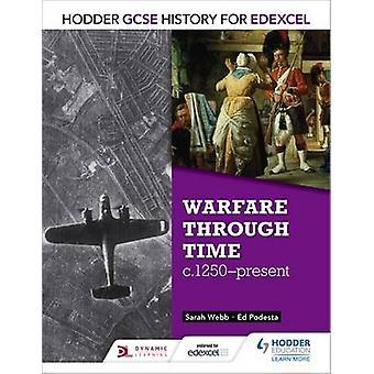 Hodder GCSE History for Edexcel - Warfare Through Time - C1250-Present