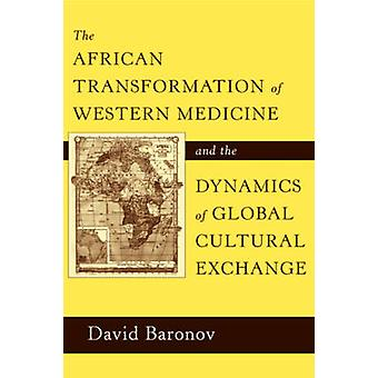 The African Transformation of Western Medicine and the Dynamics of Gl
