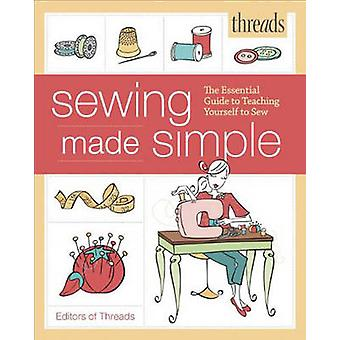 Threads Sewing Made Simple - The Essential Guide to Teaching Yourself