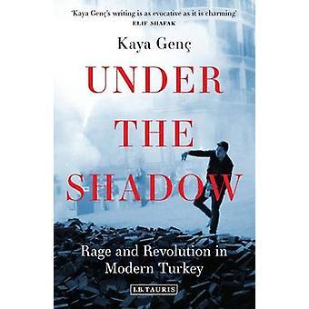 I skuggan - Rage och Revolution i moderna Turkiet av Kaya Genc-