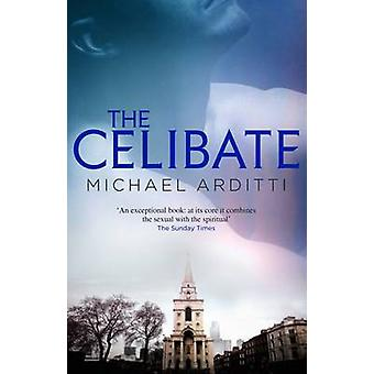 The Celibate by Michael Arditti - 9781906413224 Book
