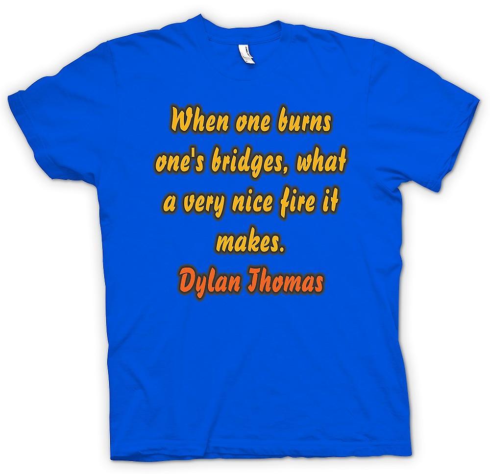 Hommes T-shirt - Lorsque Bridges on brûle un, il fait une très belle cheminée