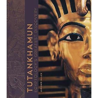 Tutankhamun - Egyptology's Greatest Discovery by Tutankhamun - Egyptolo