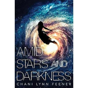 Amid Stars and Darkness by Amid Stars and Darkness - 9781250158956 Bo