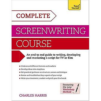 Complete Screenwriting Course - Teach Yourself by Charles Harris - 978