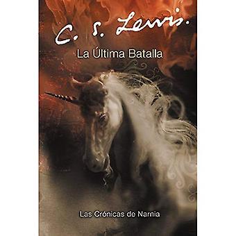 Ultima Batalla, La (Chronicles of Narnia S.)
