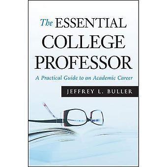 Den eteriska College professorn: En praktisk Guide till akademisk karriär (Jossey-Bass högre och vuxenutbildning)