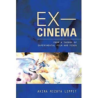Ex-Cinema: van een theorie van experimentele Film en Video