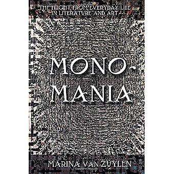 A monomania: O voo da vida cotidiana, na literatura e arte