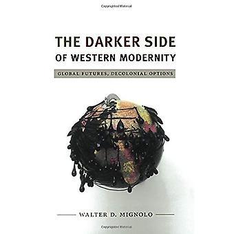 Pimeä puoli Länsi nykyaikaa: Global Futures Decolonial asetukset