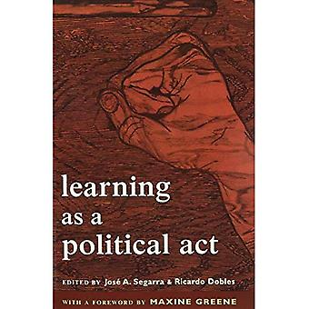 Learning As a Political Act: Struggles for Learning and Learning from Struggles