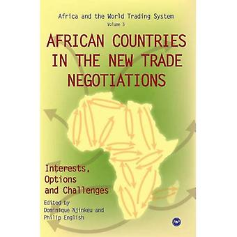 African Countries in the New Trade Negotiations, Interests, Options and Challenges