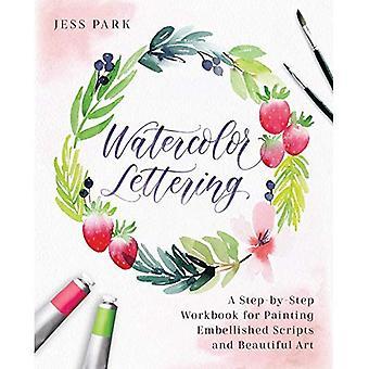 Akvarell bokstäver: En steg för steg arbetsbok för målning förskönat skript och vacker konst