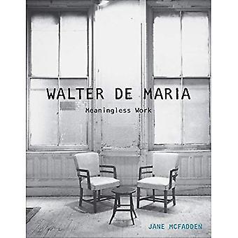 Walter de Maria: sinnlose Arbeit