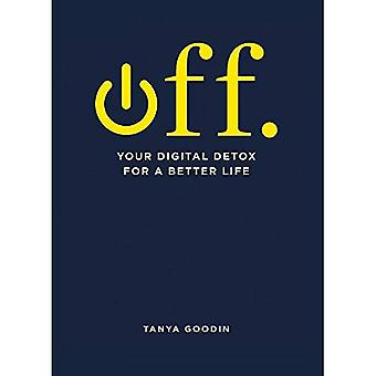OFF. Your Digital Detox for a Better Life - Digital Detox