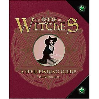 The Book of Witches: A Spellbinding Guide