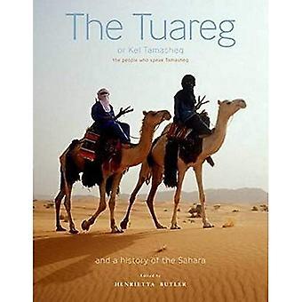 The Tuareg or Kel Tamasheq: The People Who Speak Tamasheq and a History of the Sahara