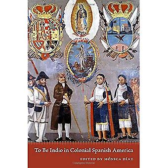 Ser Indio en la América Española Colonial