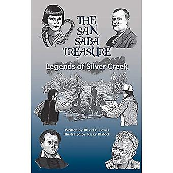The San Saba Treasure: Legends of Silver Creek (Texas Folklore Society Extra Book)