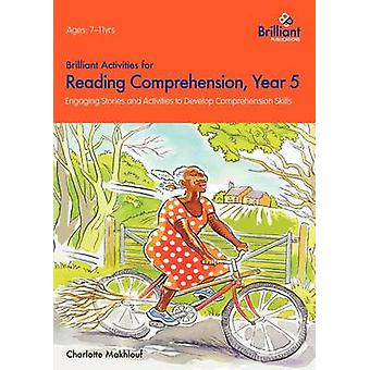 Brilliant Activities for Reading Comprehension Year 5 by Makhlouf & Charlotte