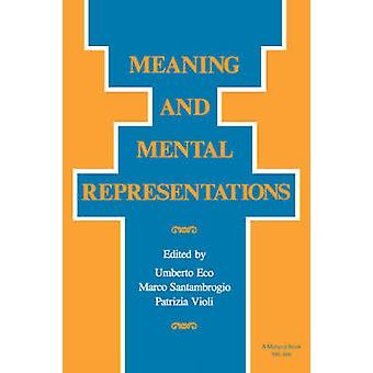 Meaning and Mental Representation by Eco & Umberto