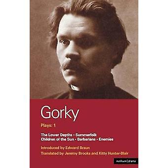 Gorky Plays 1 by Gorky & Maxim