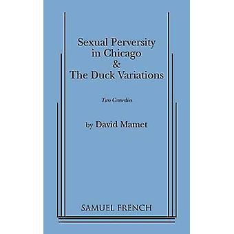 Seksuele perversiteit in Chicago en de variaties van de eend door de & David Mamet