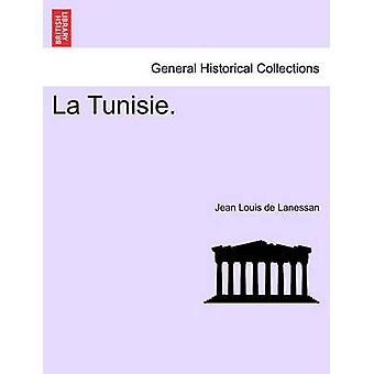 La Tunisie. by Lanessan & Jean Louis de
