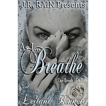 As I Breathe One Breath at a Time Book 2 by Bennett & Leilani