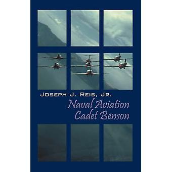 Naval Aviation Cadet Benson by Reis Jr & Joseph J