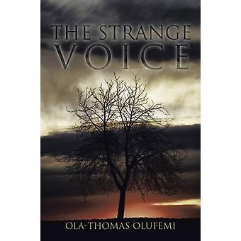 The Strange Voice by Olufemi & OlaThomas
