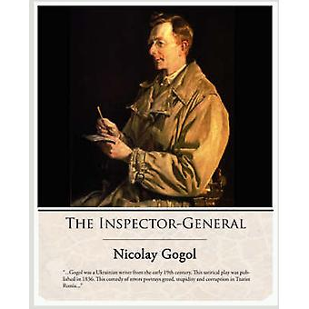 The InspectorGeneral by Gogol & Nikolai Vasilevich