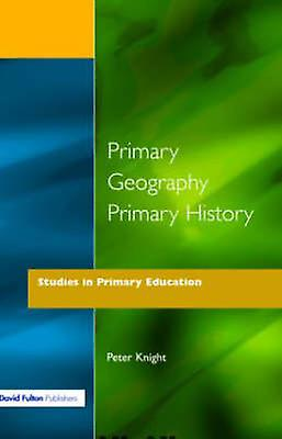 Primary Geography Primary History by Knight & Peter T.