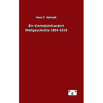 عين فيرتيلجاهرهونديرت ويلتجيشيتشتي 18941919 من هيلمولت آند هانز ف.