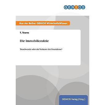 Die Immobilienaktie by Trares & T.