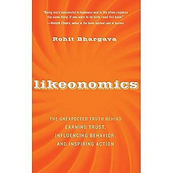Likeonomics: Die unerwartete Wahrheit hinter Vertrauen, Verhalten zu beeinflussen und inspirierende Aktion