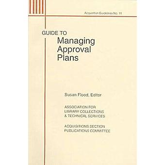 Guide to Managing Approval Plans by Susan Flood - 9780838934814 Book