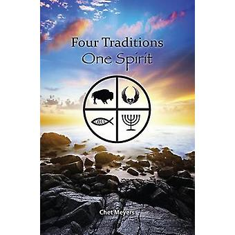 Four Traditions - One Spirit by Chet Meyers - 9780878398300 Book