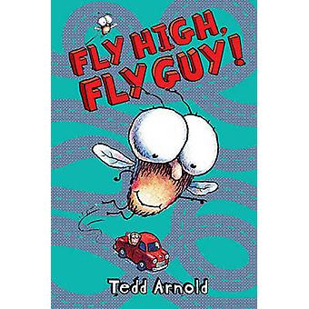 Fly High - Fly Guy! by Tedd Arnold - 9781436435086 Book