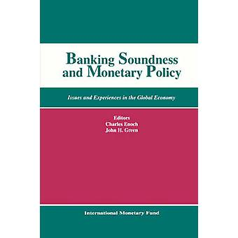 Banking Soundness and Monetary Policy - Issues and Experiences in the