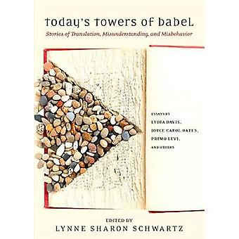Today's Towers of Babel - Essays and Stories of Translation - Misunder