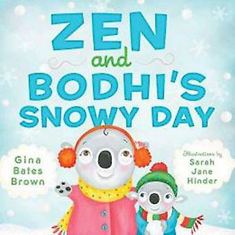 Zen and Bodhi's Snowy Day by Gina Bates Brown - 9781614291657 Book